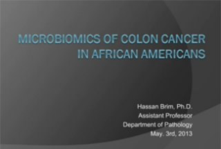 RCMI Spotlight Presents – Howard University – Microbiomics of Colon Cancer in African Americans